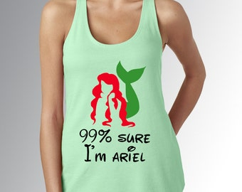 Little Mermaid * Ariel * I'm 99% Sure I'm Ariel * Mint Green * Racer Back Tank * Jersey Top * RunDisney * Run Disney * Womens