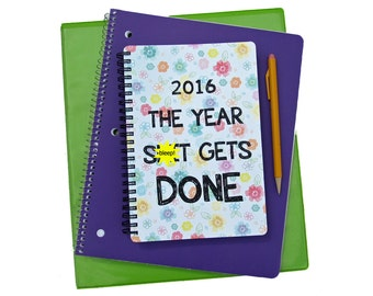 2017 Daily Planner - The Year Shit Gets Done - Floral Flowers Monthly Student Agenda Weekly College Motivational Mature