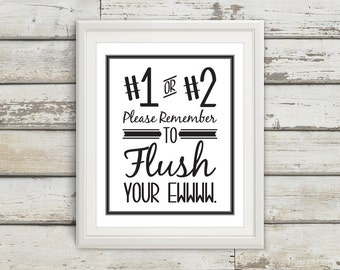 Flush, Flush the Toilet Print, Bathroom, Bathroom Art, Bathroom Poster, Bathroom Print, Home Decor, Ew, Humor, Funny Bathroom Sign, Eww!