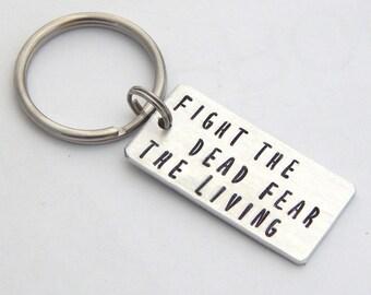 Fight the Dead Fear the Living Walking Dead Key Chain