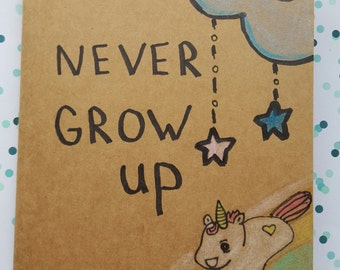 Notebook / Journal / Never Grow Up / Peter Pan quote /For her / Gift / A5 / Unicorn/ Rainbow / Illustration / Christmas