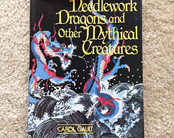 Needlework Dragons and Other Mythical Creatures by Carol Gault Vintage Pattern and Instruction Book