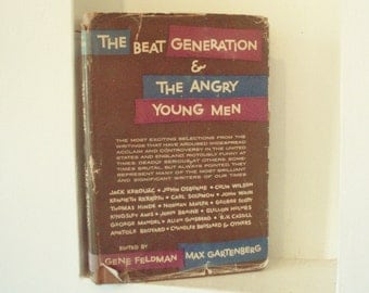 The Beat Generation & The Angry Young Men; Feldman Gartenberg Hardcover 1st Ed. 1958; Beats Jack Kerouac Allen Ginsberg William S. Burroughs