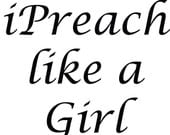 iPreach like a Girl