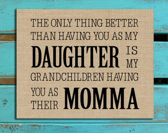 Daughter gift, Mothers Day gift,  Daughter quote, the only thing better than having you as a daughter, Grandchildren
