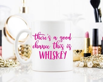 There's a Good Chance This Is Whiskey Coffee Mug | Coffee Mug-Motivational Mug-Pink Ceramic Coffee Mug-holiday gift- gift for her