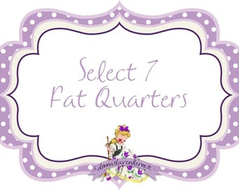 Create Your Own Bundle -  7 Fat Quarters - Cotton Fabric