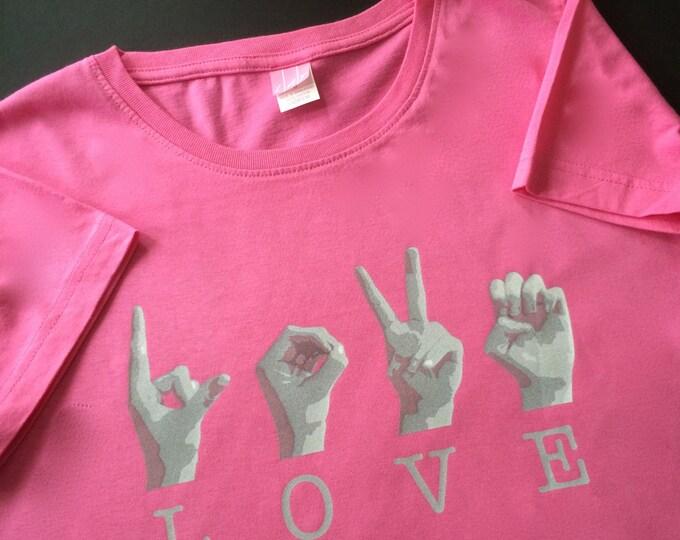 PINK ASL Love Tee Shirt - American Sign Language - Cotton T shirt - LAT Apparel - Ladies Tees s, m, l, xl, xxl