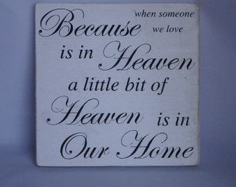 When Someone You Love Is in Heaven Wooden Sign Handcrafted