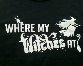 ALL SIZES (Sm-XLg) Black T-shirt - Whete My Witches At? Design Shirt Wicca Wiccan Pagan Pentacle