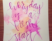 Everyday is a Fresh Start print, hand lettering, watercolor, purple, pink, orange