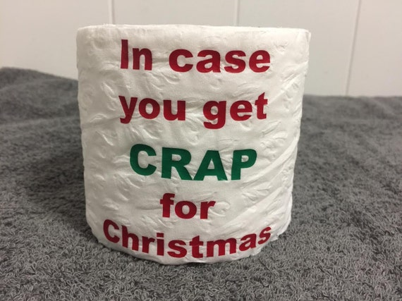 Novelty toilet paper In case you get crap for Christmas gag