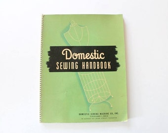 Vintage 1940s Sewing Book- Domestic Sewing Handbook- Published 1947