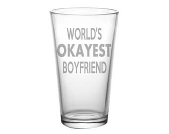 World's Okayest Boyfriend Glass, Etched Glass, Boyfriend Gift, Personalized Valentine, Gift for Valentine's Day, Gift for Him