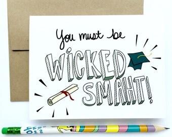 Funny Graduation Card - graduation cards - high school graduation - college graduation - You Must Be Wicked Smaht