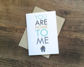 Valentines Day Card. You are Home to Me. Sweet Valentine Card. I love you card.