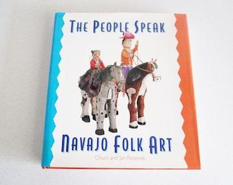The People Speak Navajo Folk Art by Chuck and Jan Rosenak Hardcover Art Book