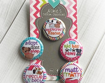 Dog Rescue Magnets - Dog Adoption Magnets - Dog Magnets - Mutt Mom Magnets - 1 inch Magnet