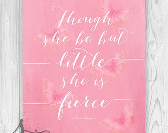 Though She Be But Little She is Fierce Typography Art, Girls Room Decor, Shakespeare Quote with Pink Butterflies, Pink Home Decor