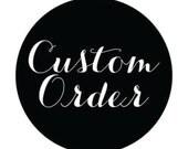 Dena's Custom Order