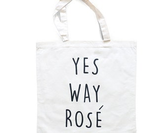 Yes Way Rose Bachelorette Totes, Napa Valley Totes