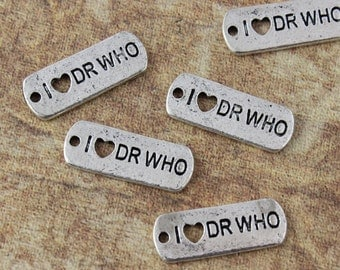 10 I LOVE DR WHO Charms Antiqued Silver Tone  8 x 21 mm
