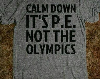 It's P.E. not the Olympics