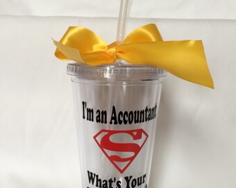 I'm an Accountant What's your superpower?  Personalized Accountant Tumbler, Accountant gift,    Occupation tumbler