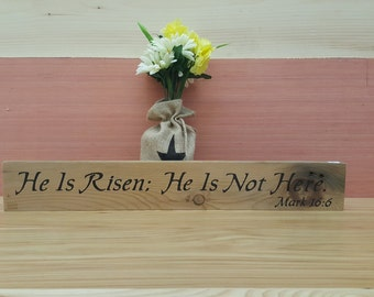 He is Risen.. Scripture Sign, Rustic Decor, Home Decor, Primitive Sign, Country Sign