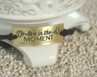 Live In The Moment Bracelet, Inspirational message bracelet - decorative word charm on cord bracelet