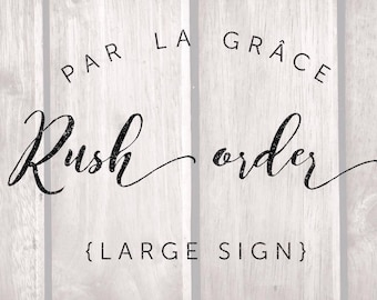 Rush Order {Large Signs}