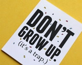Don't Grow Up (It's a trap.)