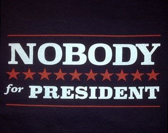 Nobody for President T-Shirt