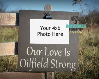 "Oilfield Decor, Photo Clip Sign ""Our Love Is Oilfield Strong"" Anniversary, Wedding, Birthday Gfit"