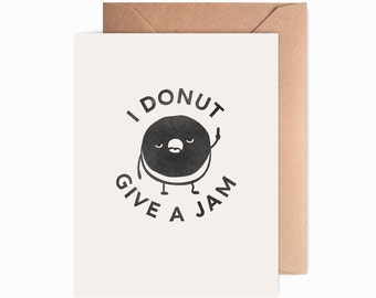 I Donut Give a Jam   Blank Greeting Card