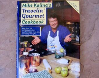 Travelin Gourmet Cookbook, Michael Kalina's Travelin Gourmet Cookbook, 1990 Vintage Cookbook