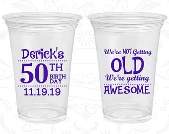 50th Birthday Soft Sided Cups, We are not getting old, we are getting awesome, Disposable Birthday Cups (20052)