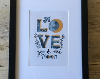 Love you to the moon- A5 Giclee Print on Archival Paper.
