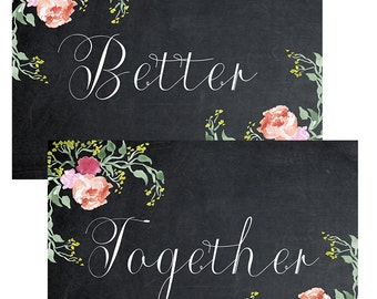 "printable Better Together signs,  chalkboard wedding signs, chalkboard Better Together signs, digital wedding signs,7"" x 5"", diy printable"