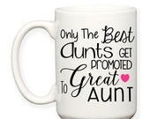 SALE: Only The Best Aunts Get Promoted To Great Aunt Gift Baby Announcement Typography 15 oz Coffee Tea Mug Dishwasher Microwave Safe