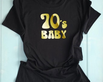 70's Baby Ladies T Shirt Slogan Printed T Shirt, Custom Printed T Shirt, Funny Top Birthday Gift Ladies Clothing, Unique, born in 1970's