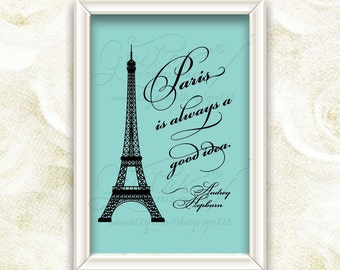 Paris is always a good idea sign, Audrey Hepburn, wall art quote, home decor,printable quotes. 5x7 {Digital Only}