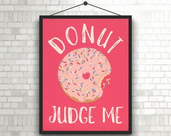 Donut Judge Me Fine Art Print Reproduction Dark Pink with Light Pink Sprinkled Donut 8.5 x 11 Inches