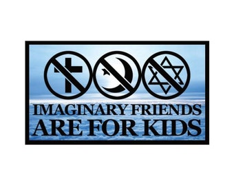 Fridge Magnet: Imaginary Friends Are For Kids (Funny Agnostic / Atheist Humor)