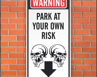 Warning Park At Your Own Risk Sign - Funny Sign  - 12 x 24 Aluminum Sign