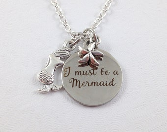 Mermaid Charm Necklace, Mermaid Jewelry, I Must Be a Mermaid, Summer Jewelry, Gift for Mermaid Lover
