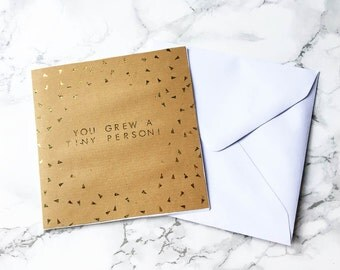 New Baby Card / You Grew a Tiny Person / Gold Foil Greetings Card / Baby Shower / Congratulations Card / Funny Baby Cards / Pregnancy Card