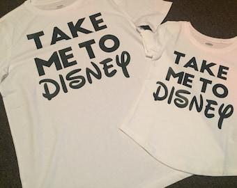 Take me to Disney shirt