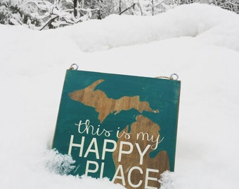 "Small Michigan sign ""this is my HAPPY PLACE"""