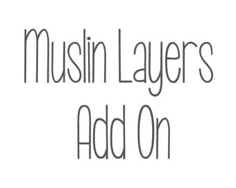 Additional Muslin Layers Add On